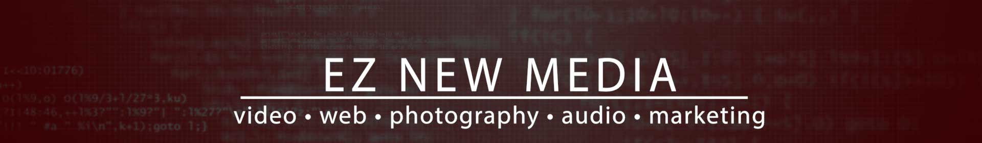 EZ New-Media - video production, website development, photography, audio production, marketing - Colfax, Eau Claire, Wisconsin
